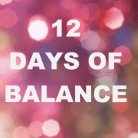 The 12 Days of Balance